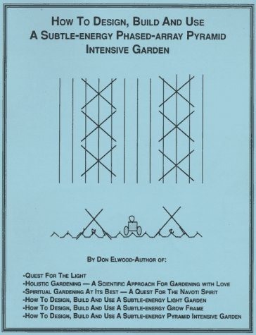 9780963841063: How to Design, Build and Use A Subtle-energy Phased-array Pyramid Intensive Garden