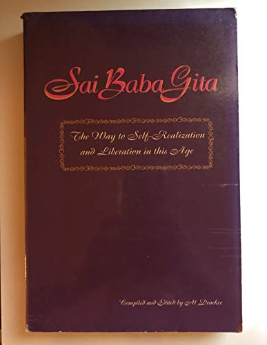 Sai Baba Gita. The Way of Self-Realisation and Liberation in this Age.: Drucker, Al