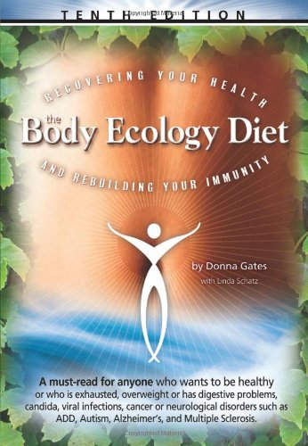 9780963845832: The Body Ecology Diet: Recovering Your Health and Rebuilding Your Immunity