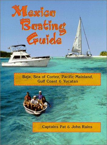 Mexico Boating Guide: Rains, John;Rains, Patricia Miller