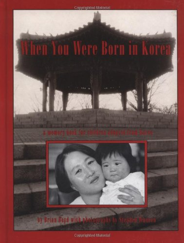 9780963847201: When You Were Born in Korea: A Memory Book for Children Adopted from Korea
