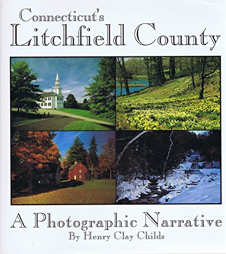 Connecticut's Litchfield County A Photographic Narrative: Childs, Henry Clay