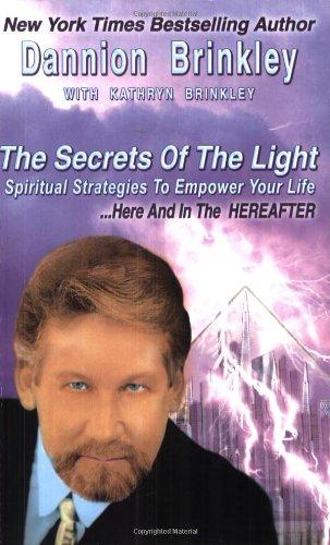 The Secrets of the Light: Spiritual Strategies: Brinkley, Dannion; Brinkley,