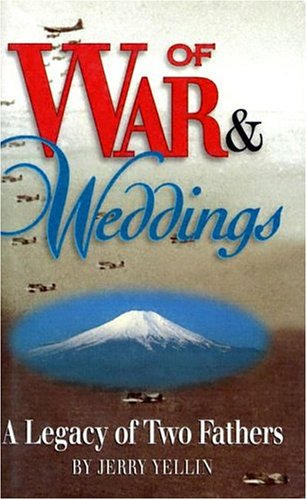 Of War and Weddings: A Legacy of Two Fathers: Yellin, Jerry