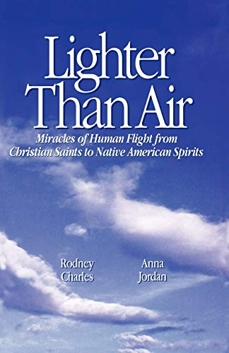 Lighter Than Air: Miracles of Human Flight: Rodney Charles