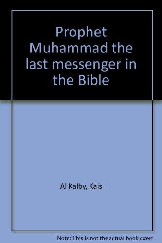 Prophet Muhammad the last messenger in the: Al Kalby, Kais