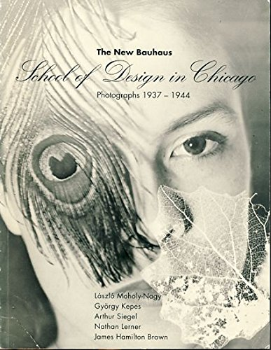 9780963852205: New Bauhaus, The: School of Design in Chicago Photographs 1937-1944