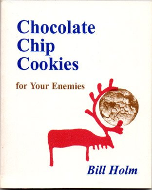 9780963854902: Chocolate Chip Cookies for Your Enemies
