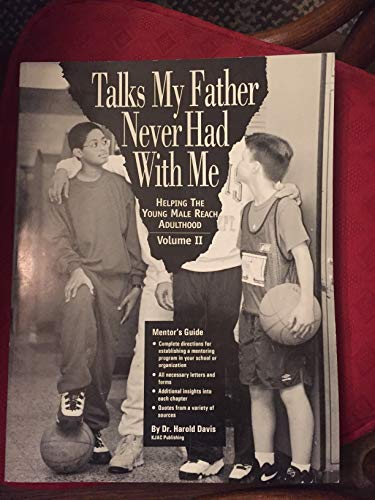 9780963855343: Talks My Father Never Had With Me: Helping the Young Adult Male Reach Adulthood, Volume II (Mentor's Guide)