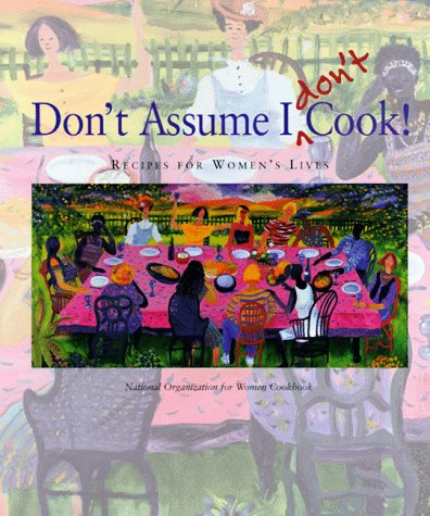 9780963856340: Don't Assume I Don't Cook!: Recipes for Women's Lives