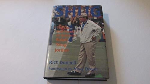 Shug: The Life and Times of Auburns Ralph 'Shug' Jordan: Donnell, Rich