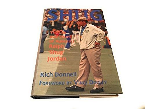 Shug: The Life and Times of Auburn's Ralph 'Shug' Jordan: Donnell, Rich