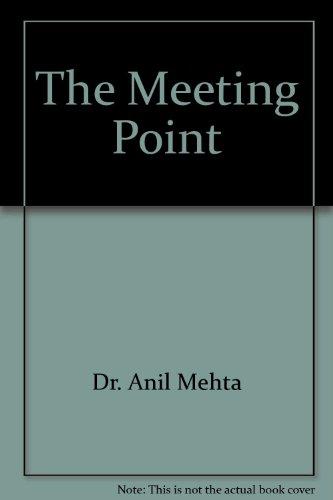 The Meeting Point : Based on Mahamati: Mehta, Anil