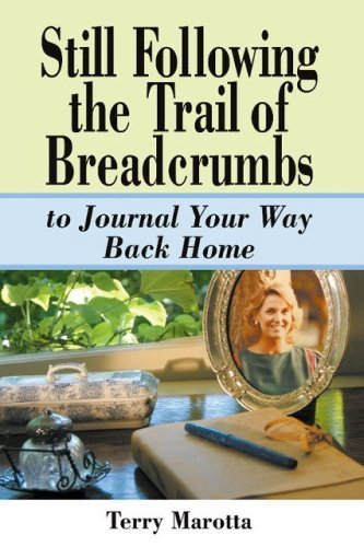 Still Following the Trail of Breadcrumbs to Journal Yoru Way Back Home: Terry Marotta