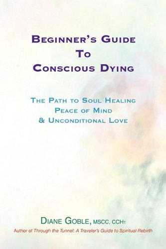 9780963860613: Beginner's Guide to Conscious Dying