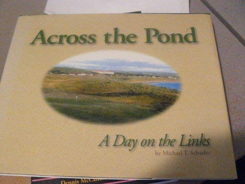 9780963860705: Across the pond: A day on the links