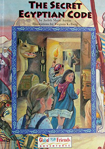 The Secret Egyptian Code (GlobalFriends Adventures): Austin, Judith M.