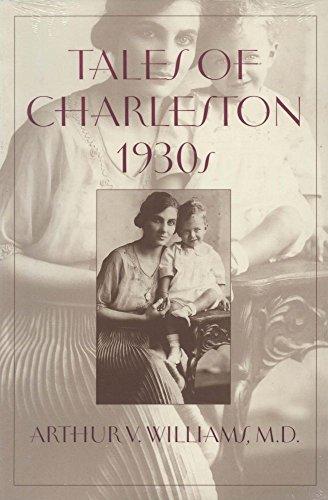 Tales of Charleston 1930s: Arthur V. Williams, MD