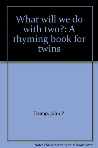 9780963862976: What will we do with two?: A rhyming book for twins
