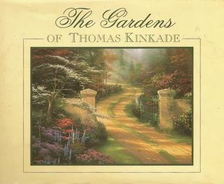 9780963863553: The Gardens of Thomas Kinkade