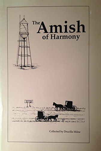 The Amish of Harmony {Minnesota}: Milne, Drucilla {Collected By}