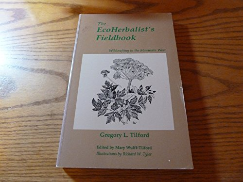 9780963863874: The EcoHerbalist's Fieldbook: Wildcrafting in the Mountain West