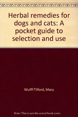 Herbal Remedies for Dogs and Cats : Gregory L. Tilford;