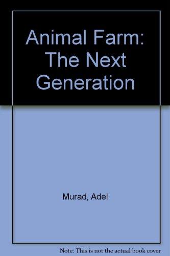 9780963864390: Animal Farm: The Next Generation