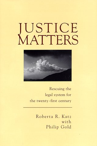 9780963865410: Justice Matters: Rescuing the legal system for the twenty-first