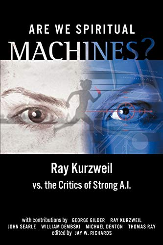 9780963865434: Are We Spiritual Machines?: Ray Kurzweil vs. the Critics of Strong A.I.