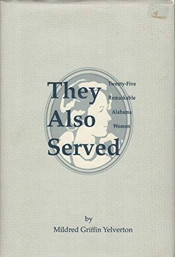 They Also Served: Twenty-Five Remarkable Alabama Women: Yelverton, Mildred Griffin