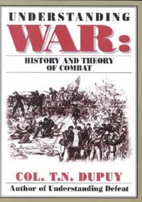 Understanding War: History and Theory of Combat (0963869272) by Trevor Nevitt Dupuy