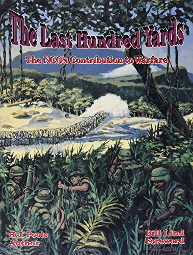 9780963869524: The Last Hundred Yards: The NCO's Contribution to Warfare