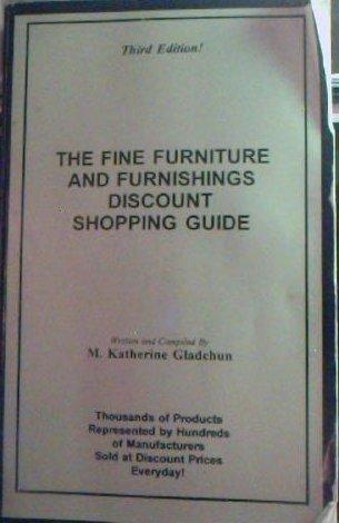 The Fine Furniture & Furnishings Discount Shopping Guide: Gladchun, M. Katherine