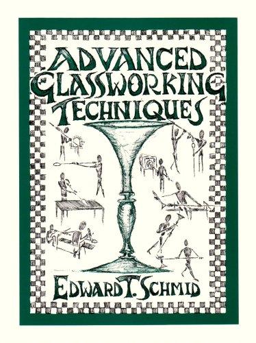 Advanced Glassworking Techniques: An Enlightened Manuscript: Edward T. Schmid