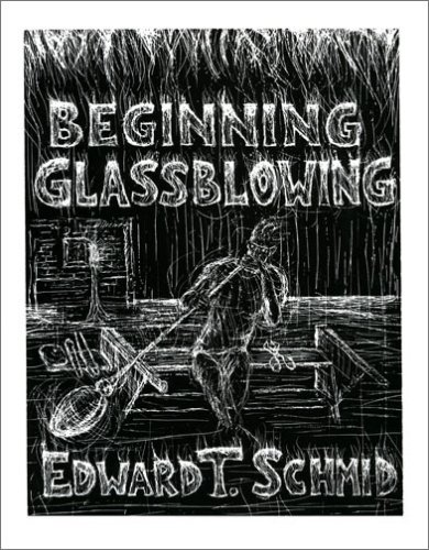 Beginning Glassblowing: Schmid, Edward T.