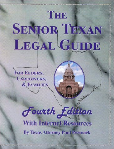 The Senior Texan Legal Guide, 4th Edition: Premack, Paul