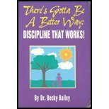 There's Gotta Be a Better Way: Discipline That Works! (0963875213) by Bailey, Becky