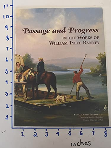PASSAGE AND PROGRESS IN THE WORKS OF WILLIAM TYLEE RANNEY.: Pennington, Estill Curtis.