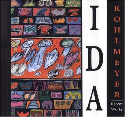Ida Kohlmeyer: Recent Works: Ida Kohlmeyer