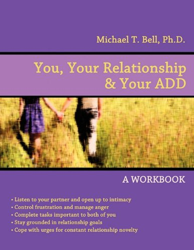 9780963878427: You, Your Relationship & Your ADD: A Workbook