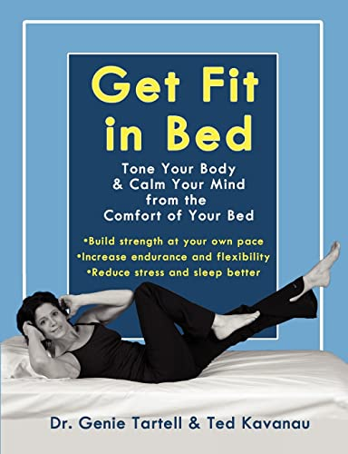 9780963878434: Get Fit in Bed: Tone Your Body & Calm Your Mind from the Comfort of Your Bed