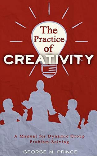 9780963878489: The Practice of Creativity: A Manual for Dynamic Group Problem-Solving