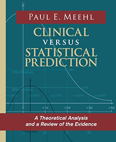 9780963878496: Clinical Versus Statistical Prediction: A Theoretical Analysis and a Review of the Evidence