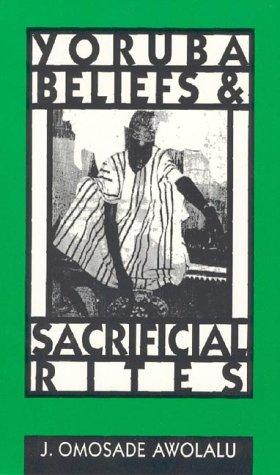 9780963878731: Yoruba Beliefs and Sacrificial Rites