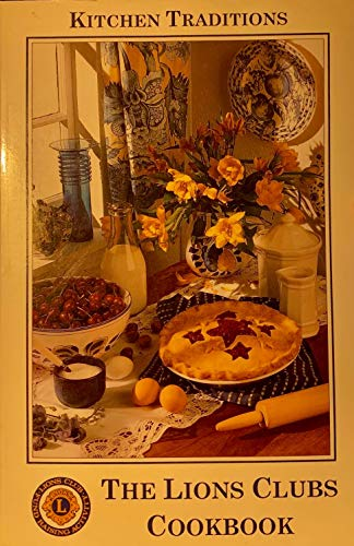 9780963879615: Kitchen Traditions: The Lion's Clubs Cookbook