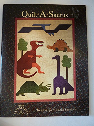 Quilt-a-Saurus: Toni Phillips and