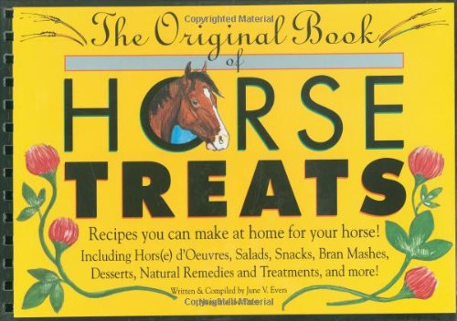 9780963881410: The Original Book of Horse Treats: Recipes You Can Make at Home for Your Horse!