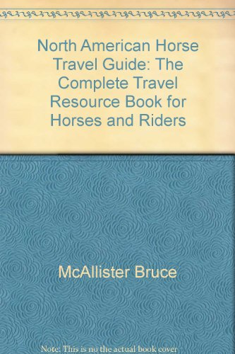 North American Travel Guide - the complete travel resource book for horses & riders