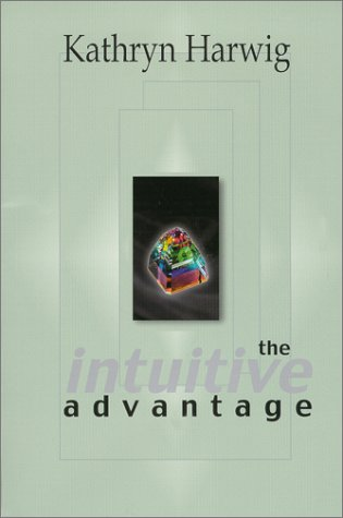 9780963882233: The Intuitive Advantage